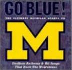 University Of Michigan:Go Blue! Vol.1