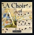 A Choir of Angels II - Mission Music / Zephyr