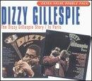 Dizzy Gillespie Story/Dizzy In Paris