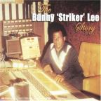 Bunny 'Striker' Lee Story