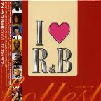 I Love R&B-Hottest