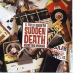 Sudden Death (A Field Guide To)
