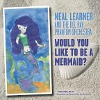 Would You Like To Be A Mermaid