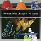 Fish Who Changed The World