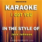 I Got You (In The Style Of Jack Johnson) [karaoke Version] - Single
