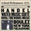 Handel: Water Music, Royal Fireworks / Boulez, New York Po
