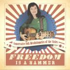 Freedom Is a Hammer: Conservative Folk Revolutionaries of the Sixties