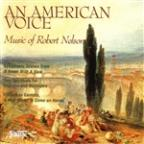 An American Voice: Music of Robert Nelson