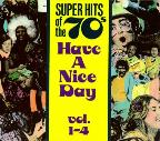 Super Hits of the '70s: Have a Nice Day, Vols. 1-4