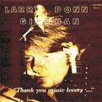 Larry Donn Gillihan...Thank You, Music Lovers