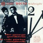 Jazz Round Midnight: The George Gershwin/Cole Porter Songbook.