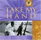 Take My Hand: Music For Weddings