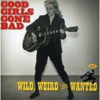 Good Girls Gone Bad: Wild, Weird & Wanted