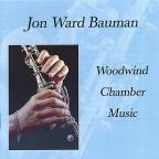 Jon Ward Bauman: Woodwind Chamber Music