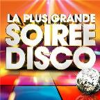 La Plus Grande Soiree Disco