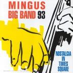 Mingus Big Band 93: Nostalgia in Times Square