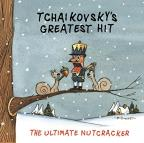 Tchaikovsky's Greatest Hit: The Ultimate Nutcracker