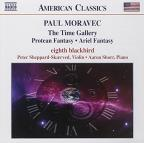 Paul Moravec: The Time Gallery; Protean Fantasy; Ariel Fantasy