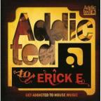 Addicted to Ericke