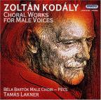 Zoltan Kodaly: Choral Works for Male Voices
