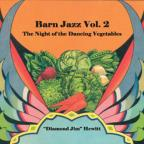 Barn Jazz, Vol. 2: The Night of the Dancing Vegetables