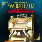 Mighty Wurlitzer: Gems Of The Cinema Organ