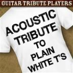 Acoustic Tribute To Plain White T's