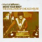 Move Your Body: The Evolution Of Chicago House