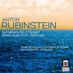 "Anton Rubinstein: Symphony No. 2 ""Ocean""; Ballet Music from Feramors"