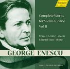 George Enescu: Complete Works for Violin & Piano, Vol. 2