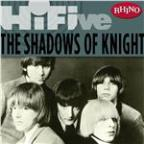 Rhino Hi-Five: the Shadows of Knight