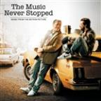 Music Never Stopped (Music From The Motion Picture)