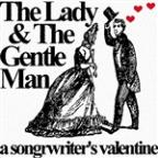 Lady & The Gentle Man: A Songwriter's Valentine