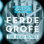Modern American Music of Ferde Grofe (From the Original Arrangements)