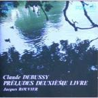 Debussy: Preludes for Piano Book 2 / Jacques Rouvier