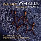 We Are`Ohana: Songs of Hope