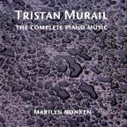 Tristan Murail: The Complete Piano Music