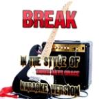 Break (In The Style Of Three Days Grace) [karaoke Version] - Single