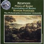 Respighi: Pines of Rome, etc / Ormandy, Philadelphia Orch