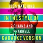 Feds Watching (In The Style Of 2 Chainz And Pharrell) [karaoke Version] - Single