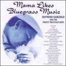 Mama Likes Bluegrass Music: 23 Bluegrass Favorites