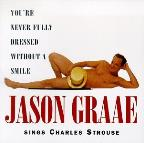 You're Never Fully Dressed Without A Smile: Jason Graae Sings Charles Strouse