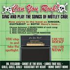Can You Rock? Sing and Play the Songs of Motley Crue