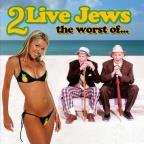 Worst of 2 Live Jews: The Best of the Shtick's