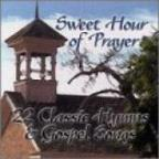 Sweet Hour of Prayer: 22 Classics Hymns and Gospel