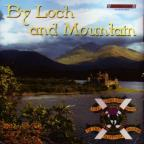By Loch And Mountain / Lowland Band Of The Scottish Division