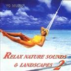 Relax Nature Sounds & Landscapes Vol. 2