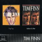 Tim Finn/Before & After