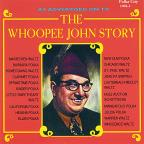 Whoopee John Story