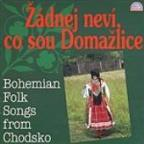 Žádnej Neví, Co Sou Domažlice. Bohemian Folk Songs From Chodsko